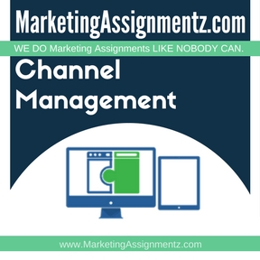 Channel Management Assignment Help