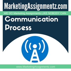 Communication Process Assignment Help