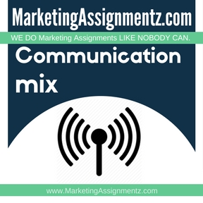 Communication mix Assignment Help