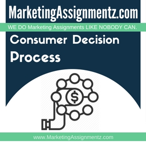 Consumer Decision Process Assignment Help