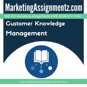Customer Knowledge Management Assignment Help