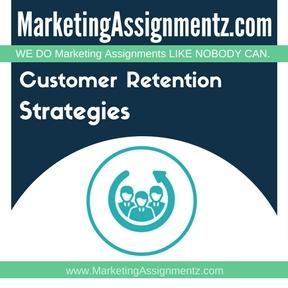 Customer Retention Strategies Assignment Help