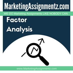 Factor Analysis Analysis Assignment Help