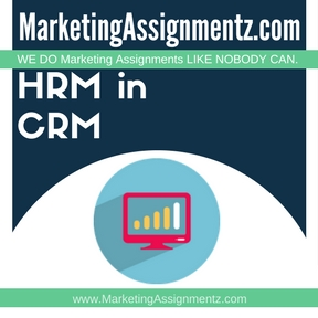 HRM in CRM Assignment Help