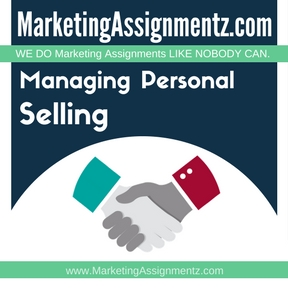 Managing Personal Selling Assignment Help