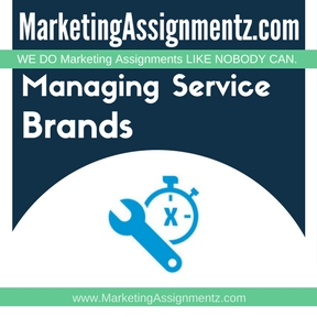 Managing Service Brands Assignment Help