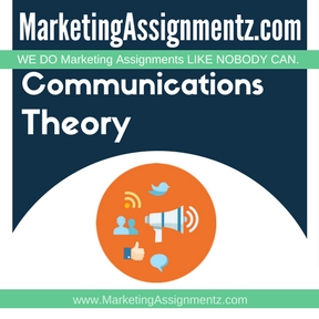 Marketing Communications Theory Assignment Help