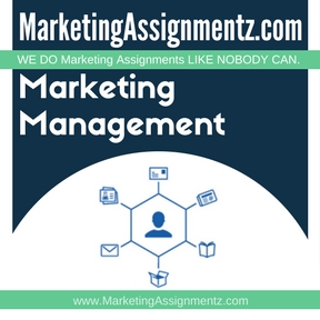 marketing management assignment essay Free marketing management papers, essays, and research papers   assignment 3: branding, pricing, and distribution dr englehart mkt: 500  marketing.