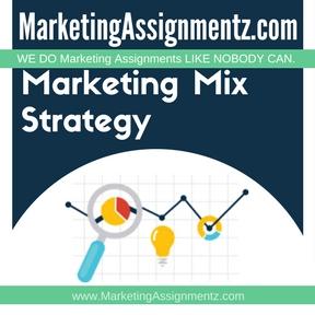 Marketing Mix Strategy Assignment Help