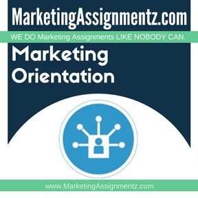 Marketing Orientation Homework Help