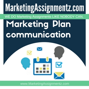 Marketing Plan communication Assignment Help
