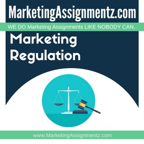 Marketing Regulation Assignment Help