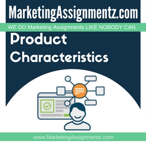 Product Characteristics Assignment Help