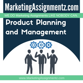 Product Planning and Management Assignment Help