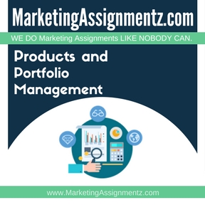 Products and Portfolio Management Assignment Help
