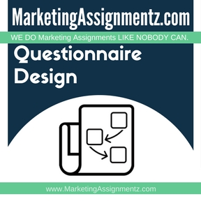 Questionnaire Design Assignment Help