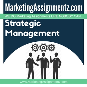 strategic marketing management marketing assignment help  strategic marketing management assignment help